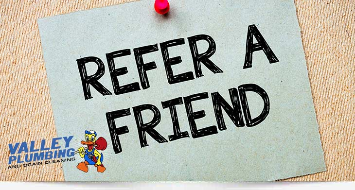 Customer Referral Program-Valley Plumbing and Drain Cleaning